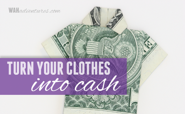 Turn Your Unwanted Clothes in Cash- Online! WAHAdventures.com